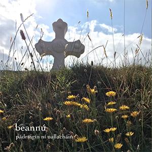 Beannú - Pádraigín Ní Uallacháin